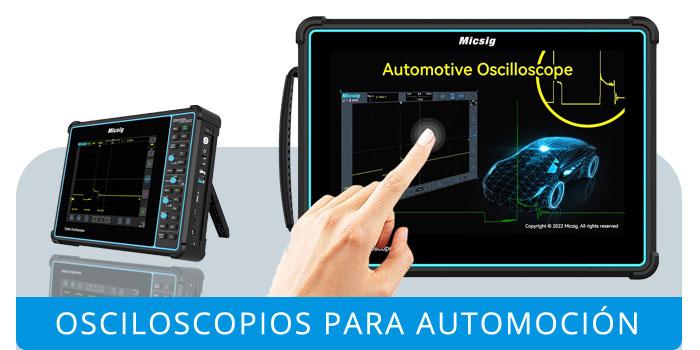Osciloscopios Táctiles para Automoción Micsig